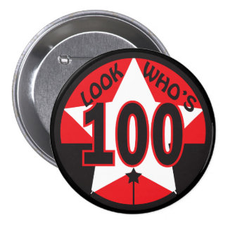 Look Who's 100 Years Old Pinback Button