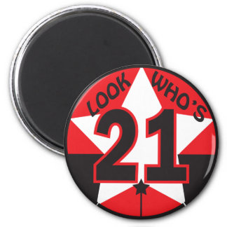 Look Who's 21 Birthday 2 Inch Round Magnet