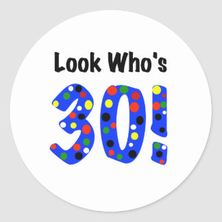 Look Who's 30 Classic Round Sticker