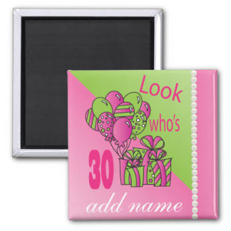 Look Who's 30 | DIY Text | 30th Birthday 2 Inch Square Magnet
