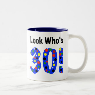 Look Who's 30 Two-Tone Coffee Mug