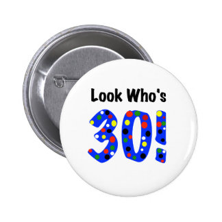 Look Who's 30 Pinback Button