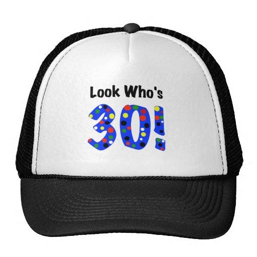 Look Who's 30 Trucker Hat