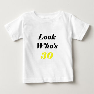 Look Who's 30 Shirt