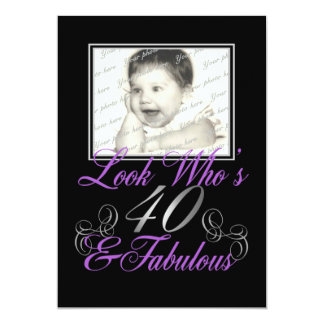 Look Who's 40 and Fabulous 5x7 Paper Invitation Card