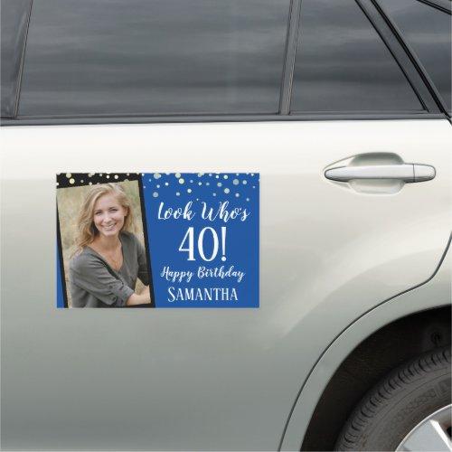 Look Whos 40 Happy Birthday One Photo Car Magnet