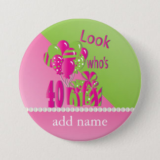 Look Who's 40 in Pink - 40th Birthday Button