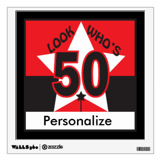 Look Who's 50 Birthday Wall Decal