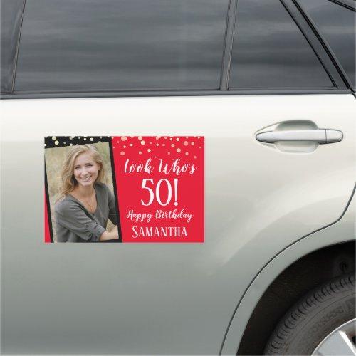Look Whos 50 Happy Birthday One Photo Car Magnet