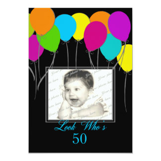 Look Who's 50 Party Balloons Birthday Photo Card