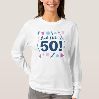 Look Who's 50 T-Shirt