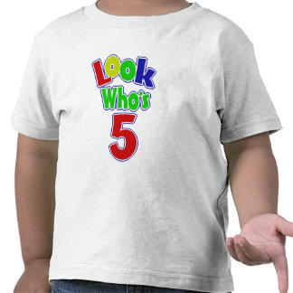 Look Who's 5 Tee Shirt