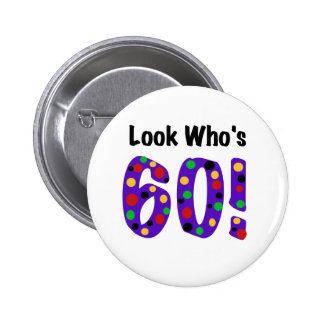 Look Who's 60 Button