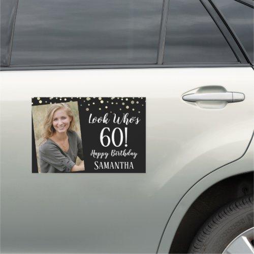 Look Whos 60 Happy Birthday One Photo Car Magnet
