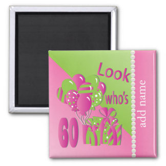 Look Who's 60 in Pink - 60th Birthday 2 Inch Square Magnet