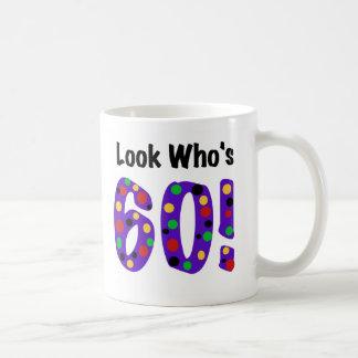 Look Who's 60 Classic White Coffee Mug