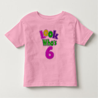 Look Who's 6 Toddler T-shirt