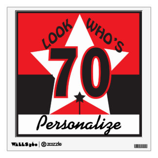 Look Who's 70 Birthday Wall Sign Room Graphics