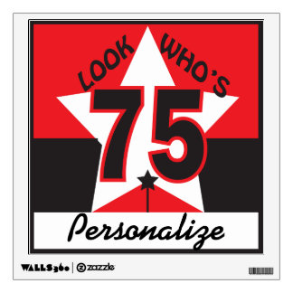 Look Who's 75 Wall Decal