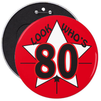 Look Who's 80 | 80th Birthday Button