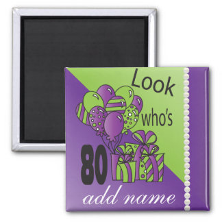 Look Who's 80 - Purple - 80th Birthday Magnet