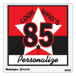 Look Who's 85 Birthday Wall Sign Wall Sticker