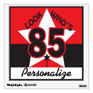 Look Who's 85 Birthday Wall Sticker