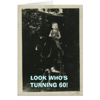 LOOK WHO'S TURNING 60! CARD