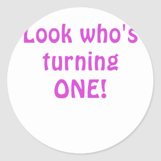 Look who's Turning One Classic Round Sticker