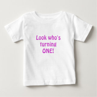Look who's Turning One Tee Shirts