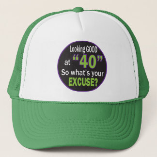 Lookin Good at Forty | 40th Birthday Trucker Hat