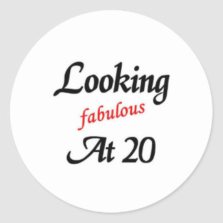 Looking fabulous at 20 classic round sticker