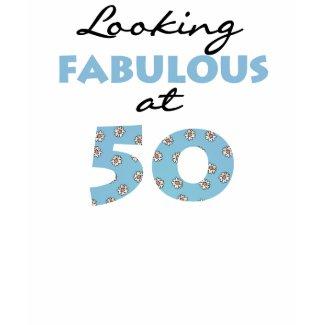 Looking Fabulous at 50 shirt