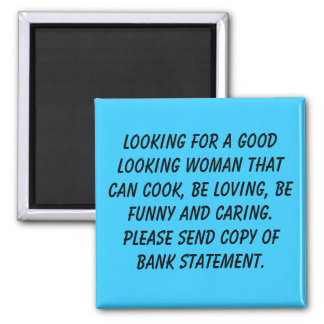 Looking for a good looking woman that can cook,... refrigerator magnet
