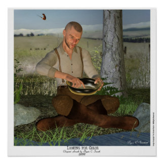 """""""Looking for Color"""" Gold Prospector 3D Art Panning Poster"""