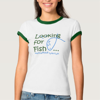 Looking For Fish t-shirt