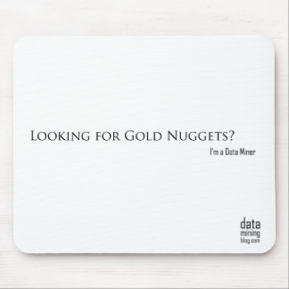 Looking for Gold Nuggets? Mouse Pad