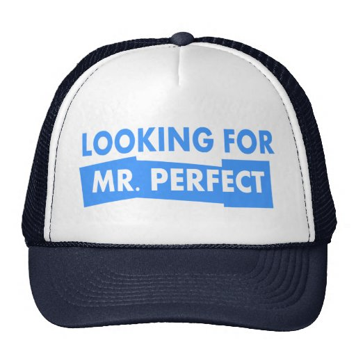 Looking for Mr. Perfect Trucker Hat