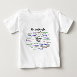 Looking for Mr. Right Baby T-Shirt