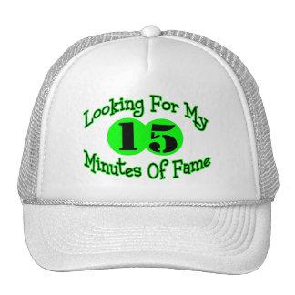 Looking For My Fifteen Minutes Trucker Hat