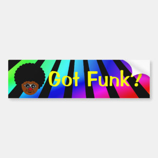 Looking for the funk? I have it right here. Bumper Stickers