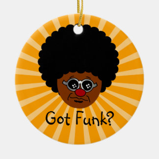 Looking for the funk? I have it right here. Ceramic Ornament
