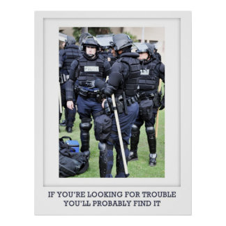 Looking For Trouble - Police in Riot Gear Poster