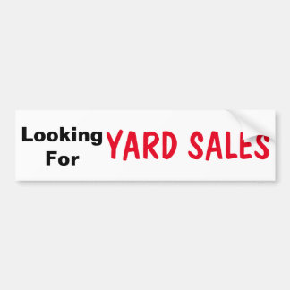 Looking For Yard Sales Bumper Sticker
