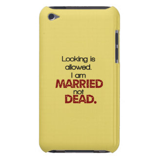 Looking Is Allowed, I'm Married Not Dead Barely There iPod Covers