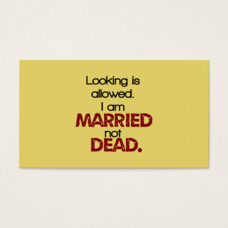 Looking Is Allowed, I'm Married Not Dead Business Card