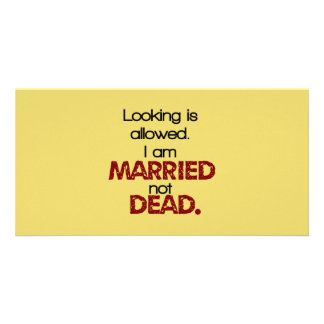 Looking Is Allowed, I'm Married Not Dead Photo Card