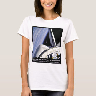 Looking Thru Rear View Mirror From Space Shuttle T-Shirt
