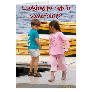 Looking To Catch Something? Card