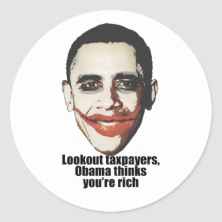 Lookout taxpayers, Obama thinks you're rich Classic Round Sticker